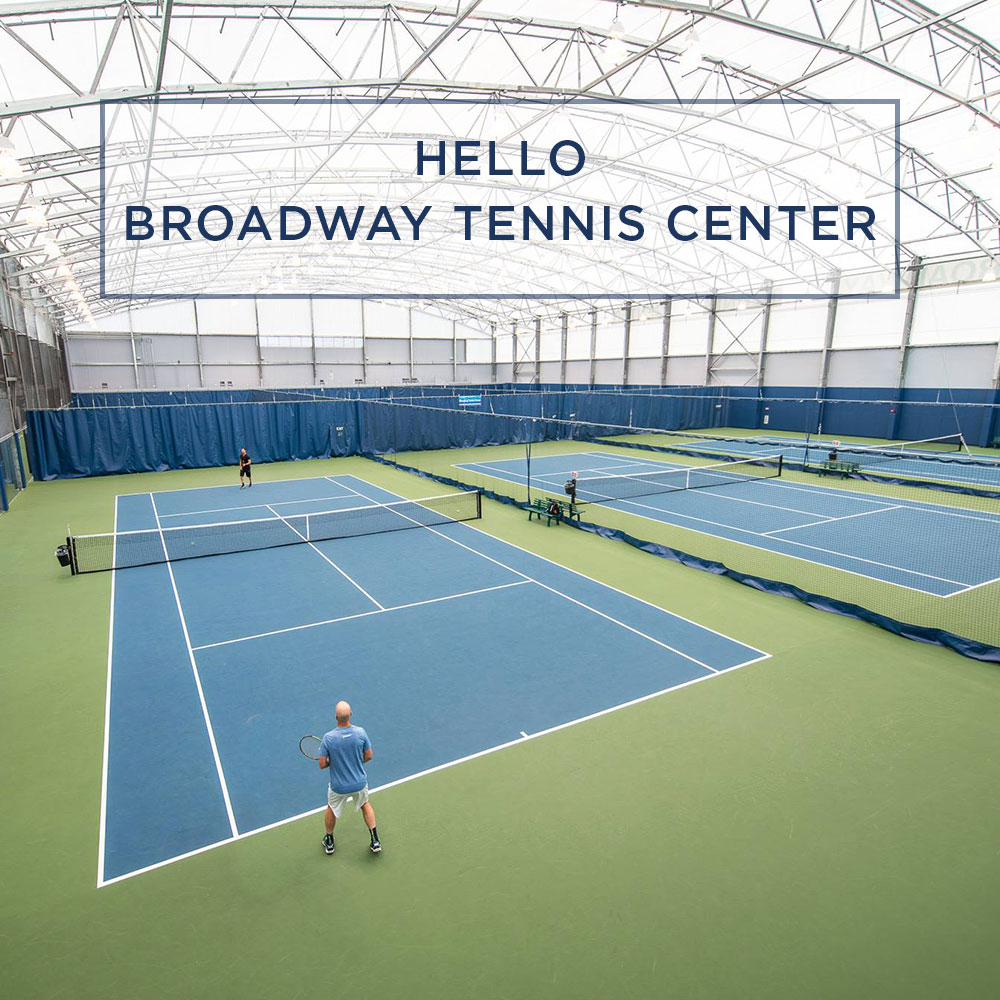 Hello Broadway Tennis Center